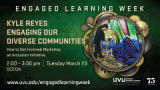 Kyle Reyes: Engaging Our Diverse Communities poster 2